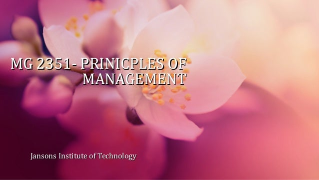 MG 2351- PRINICPLES OF MANAGEMENT  Jansons Institute of Technology