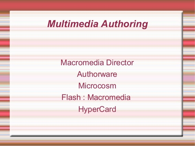an overview of macromedia director an authoring software Authoring tools - download as powerpoint presentation (ppt), pdf file (pdf), text file (txt) or view presentation slides online authoring tools.