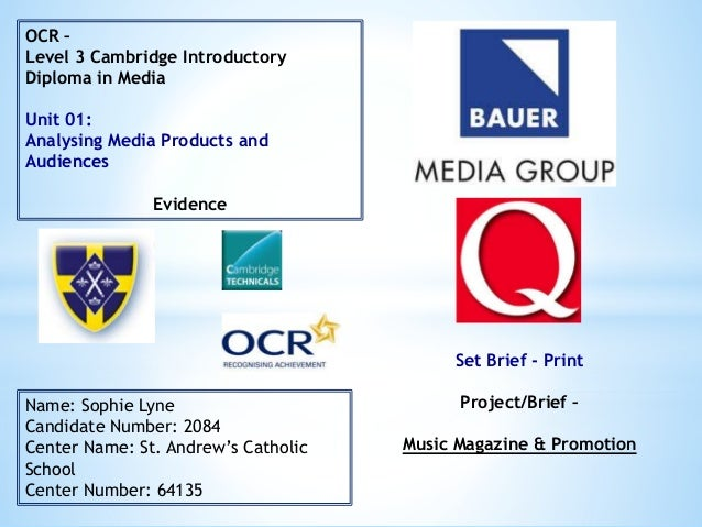 OCR – Level 3 Cambridge Introductory Diploma in Media Unit 01: Analysing Media Products and Audiences Evidence Name: Sophi...
