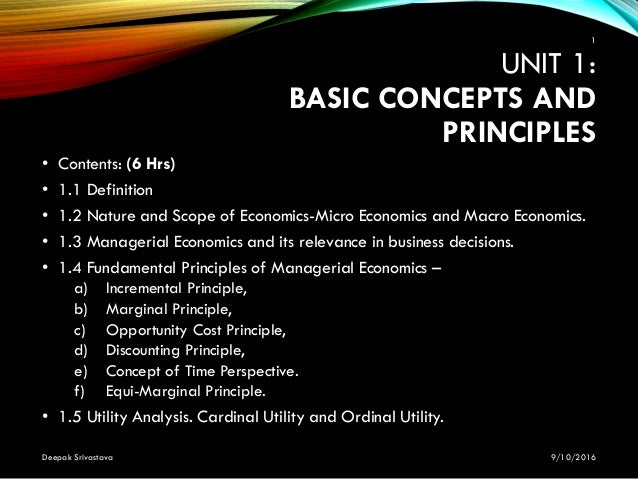 UNIT 1: BASIC CONCEPTS AND PRINCIPLES • Contents: (6 Hrs) • 1.1 Definition • 1.2 Nature and Scope of Economics-Micro Econo...
