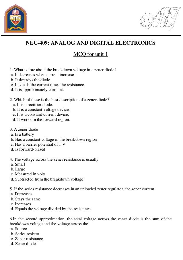NEC-409: ANALOG AND DIGITAL ELECTRONICS MCQ for unit 1 1. What is true about the breakdown voltage in a zener diode? a. It...