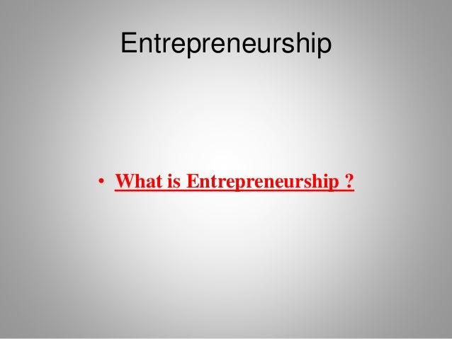 Entrepreneurship ppt