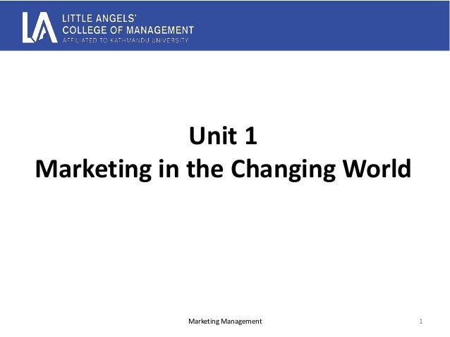 Unit 1 Marketing in the Changing World Marketing Management 1