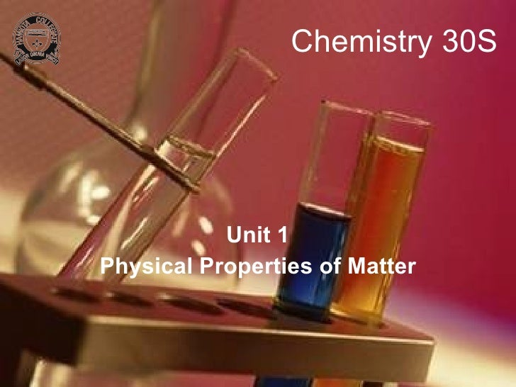Chemistry 30S Unit 1 Physical Properties of Matter