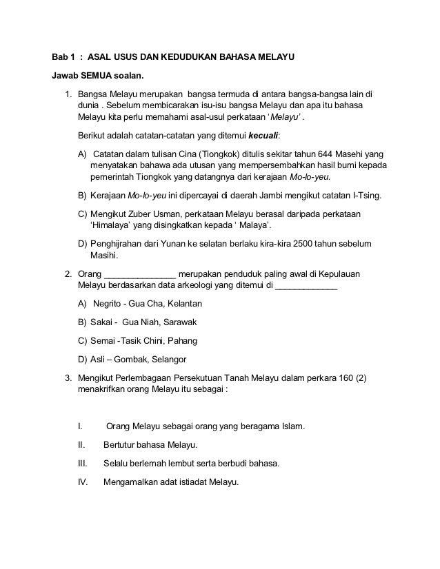 Bab 1 : ASAL USUS DAN KEDUDUKAN BAHASA MELAYUJawab SEMUA soalan.  1. Bangsa Melayu merupakan bangsa termuda di antara bang...