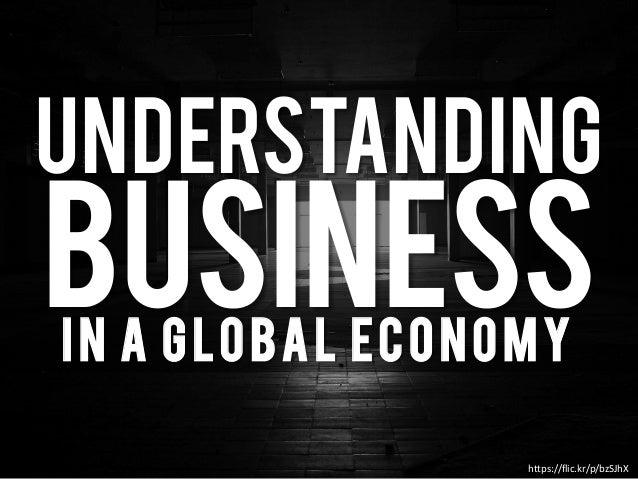 UNDERSTANDING BusinessIn a Global Economy https://flic.kr/p/bzSJhX