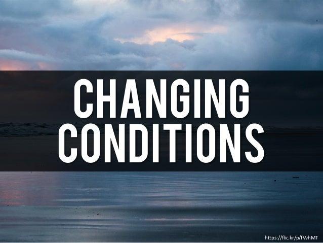 Changing https://flic.kr/p/fVvhMT Conditions