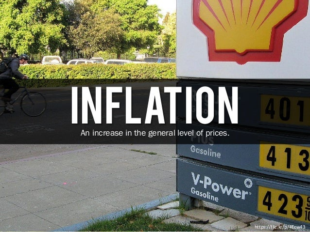 InflationAn increase in the general level of prices. https://flic.kr/p/4Ecw43