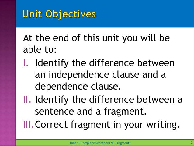 Unit 1 complete sentences vs fragments