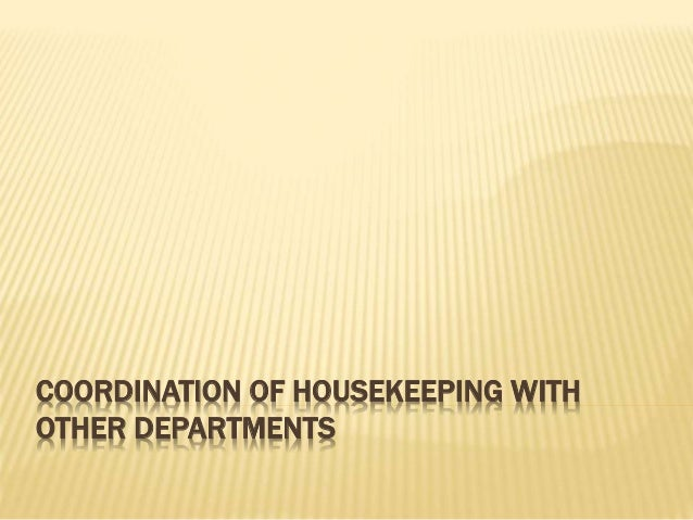 COORDINATION OF HOUSEKEEPING WITH OTHER DEPARTMENTS