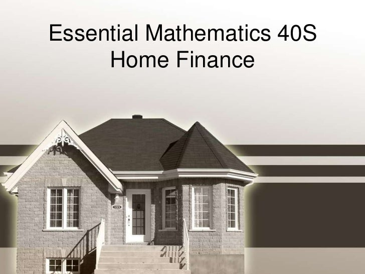 Essential Mathematics 40S     Home Finance