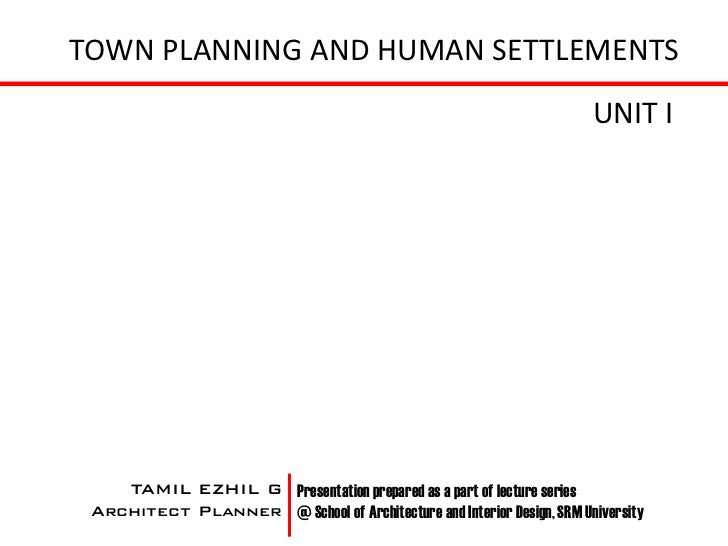 TOWN PLANNING AND HUMAN SETTLEMENTS                                                                       UNIT I    TAMIL ...