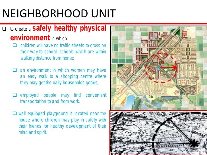 NEIGHBORHOOD UNIT to create a safely      healthy physical   environment in which     children will have no traffic stre...