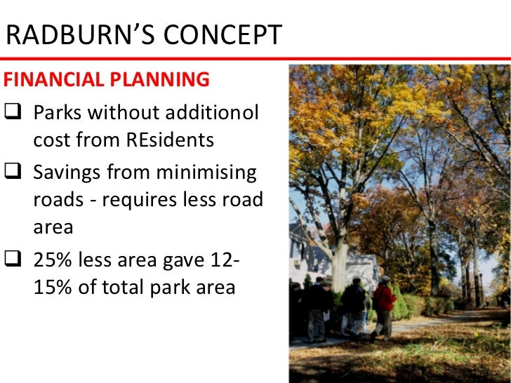 RADBURN'S CONCEPTFINANCIAL PLANNING Parks without additionol   cost from REsidents Savings from minimising   roads - req...