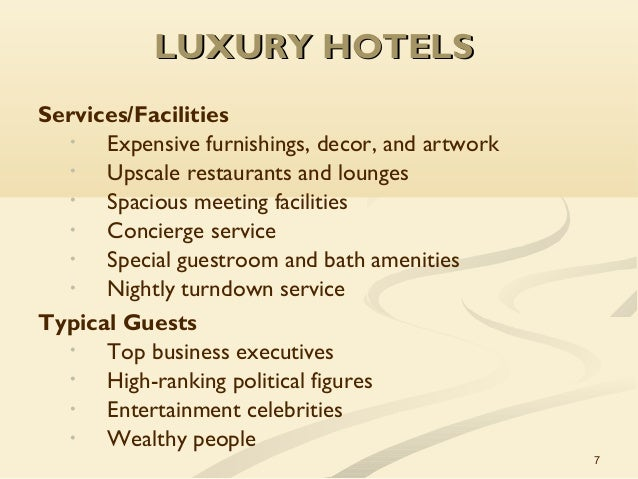 7 LUXURY HOTELSLUXURY HOTELS Services Facilities