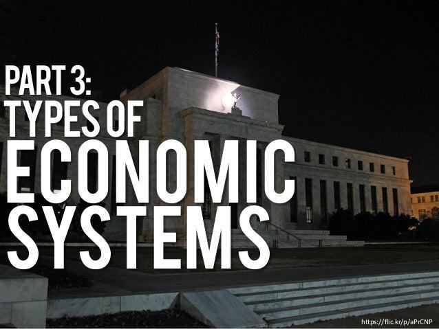 https://flic.kr/p/aPrCNP TypesOf Part3: Economic Systems