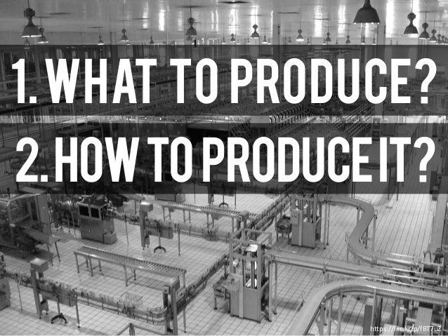 https://flic.kr/p/fBT7uZ 1.What to produce? 2.Howtoproduceit?