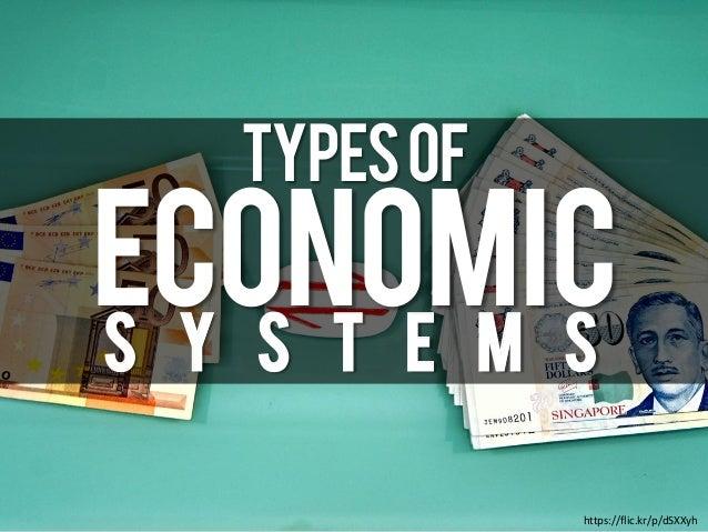 Economic S y s t e m s https://flic.kr/p/dSXXyh TypesOf