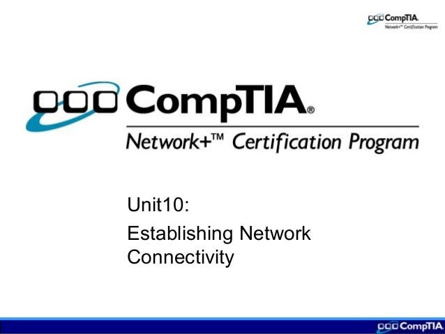 Unit10: Establishing Network Connectivity