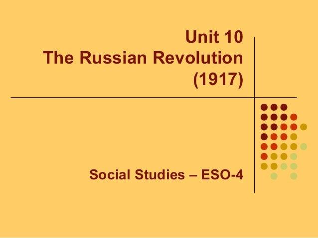 Unit 10 The Russian Revolution (1917) Social Studies – ESO-4