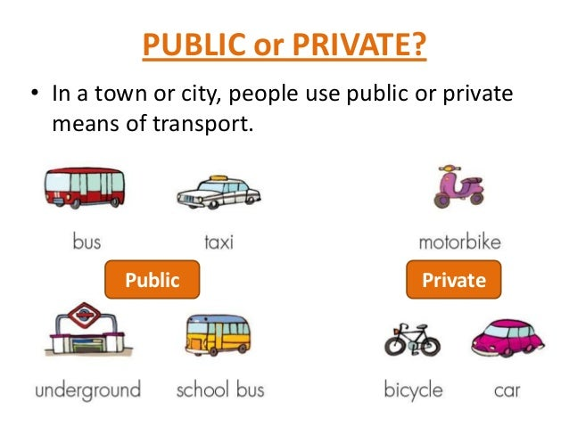 public and private transport Public and private transport most of us know using public transport is better for the environment and can even offer a cheaper and quicker route.
