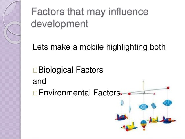 biological factors that influence development