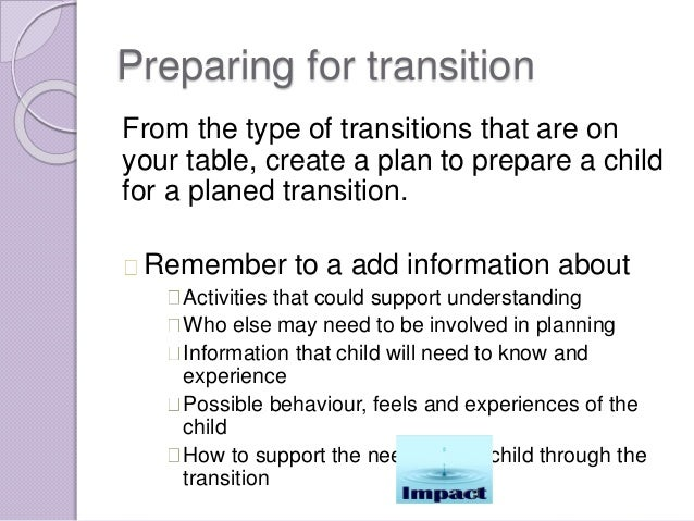 impact of transitions on behaviour and Impact on behavior overview handout research on behavior:  transitions times) • post schedule prominently with pictures cues by the clock students can have own copy  the impact approach can be applied school-wide, within the classroom and with individual students.