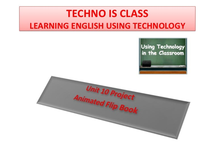 TECHNO IS CLASSLEARNING ENGLISH USING TECHNOLOGY