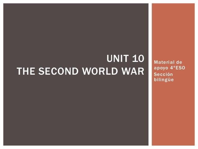 Material de apoyo 4ºESO Sección bilingüe UNIT 10 THE SECOND WORLD WAR