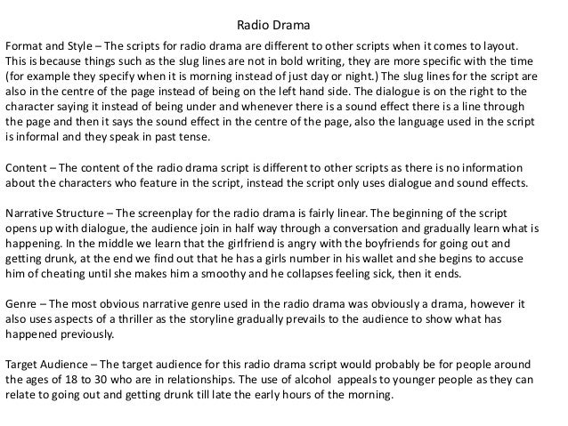 Radio DramaFormat and Style – The scripts for radio drama are different to other scripts when it comes to layout.This is b...