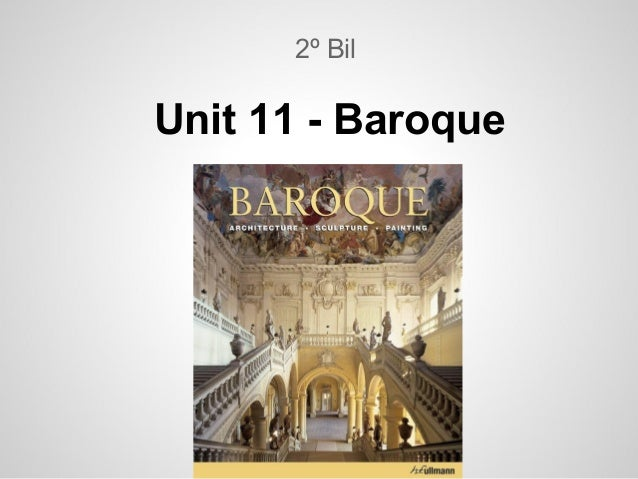 Unit 11 - Baroque2º Bil