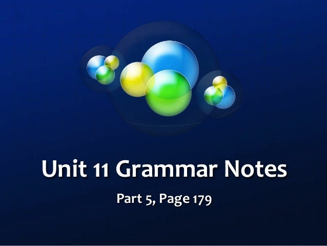 Unit 11 Grammar Notes Part 5, Page 179