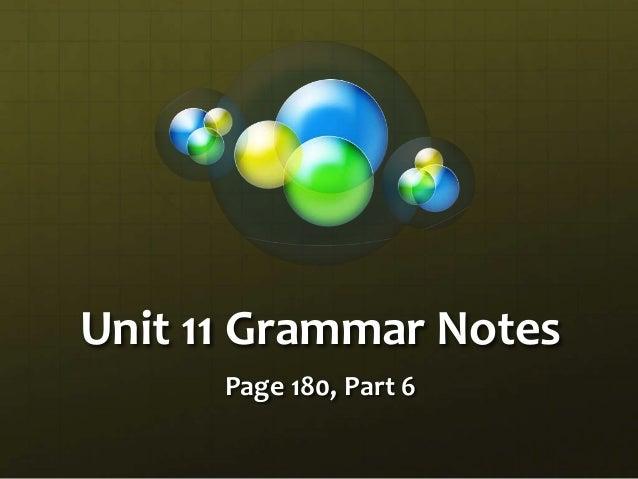 Unit 11 Grammar Notes Page 180, Part 6