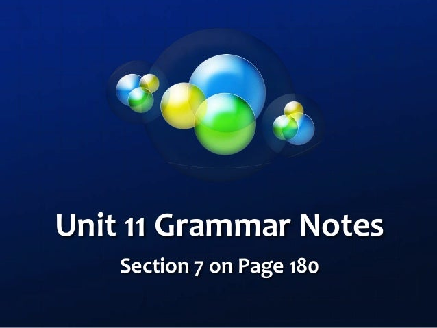 Unit 11 Grammar Notes Section 7 on Page 180