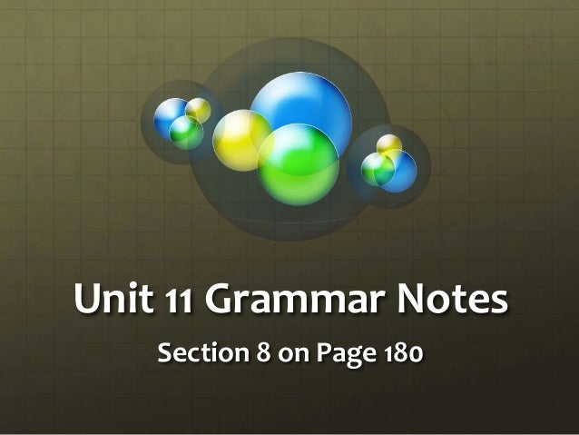 Unit 11 Grammar Notes Section 8 on Page 180