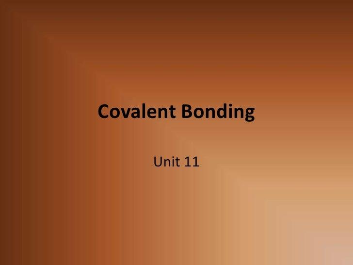 Covalent Bonding<br />Unit 11<br />