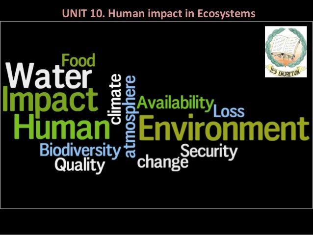UNIT 10. Human impact in Ecosystems