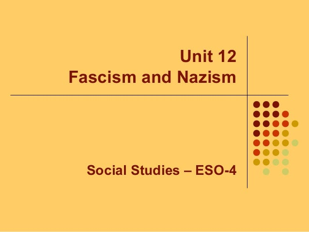 Unit 12 Fascism and Nazism Social Studies – ESO-4