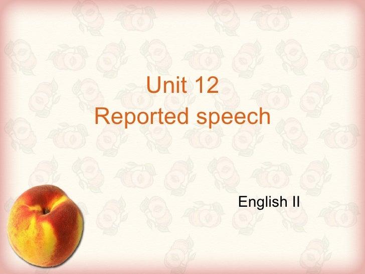 Unit 12 Reported speech English II