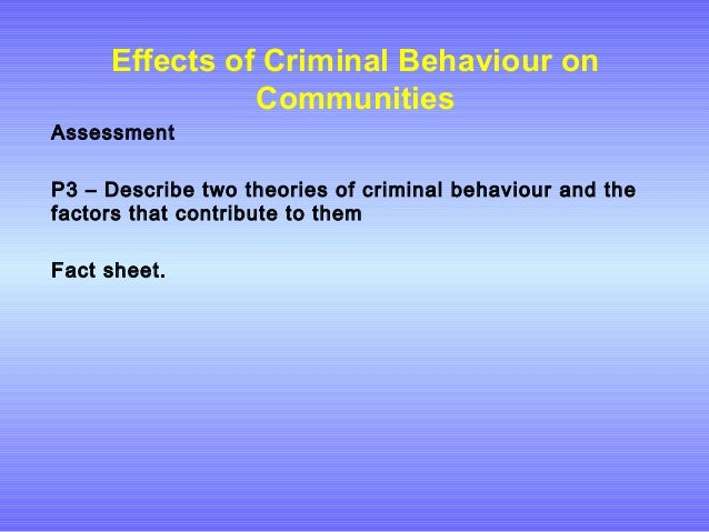family effects on criminal behavior Read chapter the development of delinquency:  before embarking on a review of the effects of family  may be strongly at risk for criminal behavior in any.