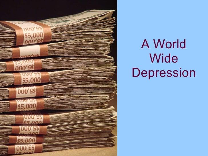 A World Wide Depression