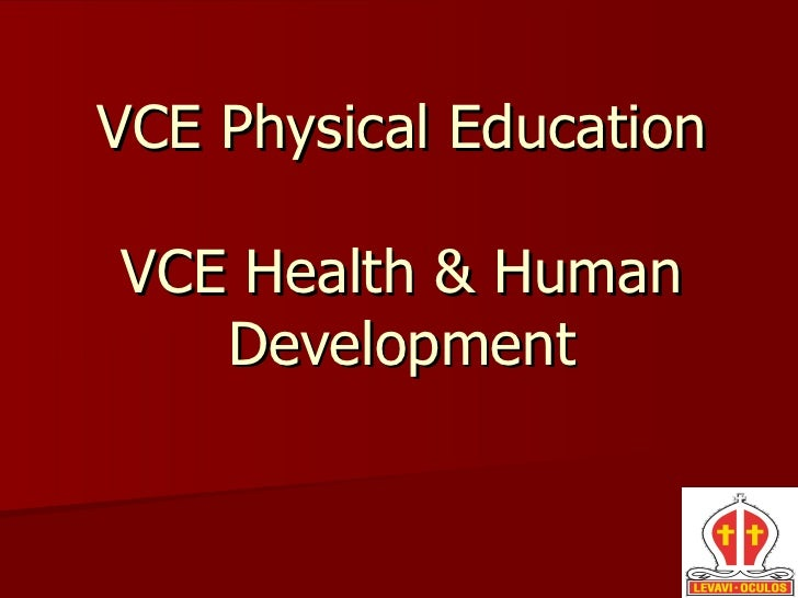 VCE Physical Education VCE Health & Human Development