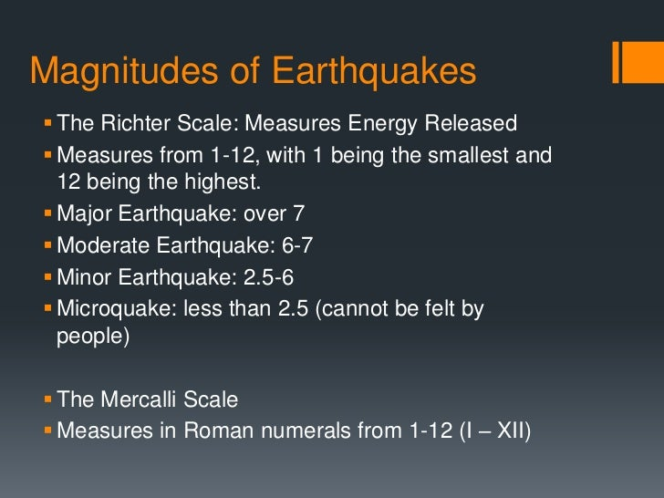 the advantages of the richter scale over the mercalli scale Earth science activity #5 all grades 4 and up the mercalli scale the richter scale moment magnitude has many advantages over other magnitude scales.