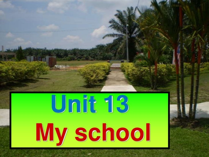 Unit 13My school