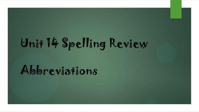 Unit 14 Spelling Review Abbreviations