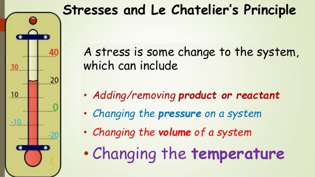 le chateliers principle Le châtelier's principle, chemical principle that states that if a system in equilibrium is disturbed by changes in determining factors, such as temperature, pressure, and concentration of components, the system will tend to shift its equilibrium position so as to counteract the effect of the disturbance (see chemical equilibrium.