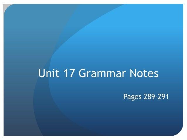 Unit 17 Grammar Notes Pages 289-291