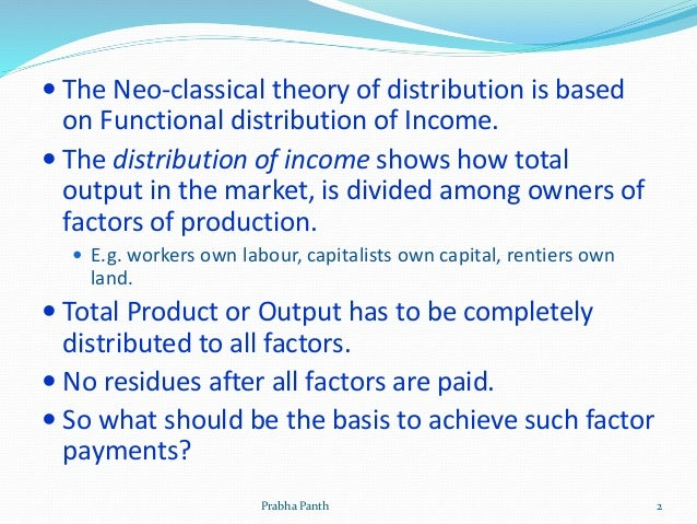 marginal productivity theory of income distribution and how it works The marginal productivity theory is the general theory of distribution the theory explains how the prices of the various factors of production would be determined under conditions of.