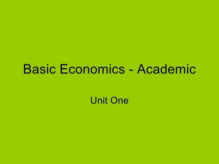 Basic Economics - Academic Unit One