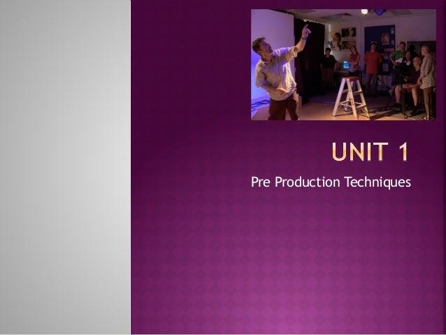 Pre Production Techniques